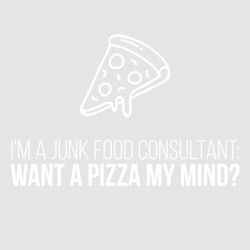 I'm a Junk Food Consultant by WordvineMedia