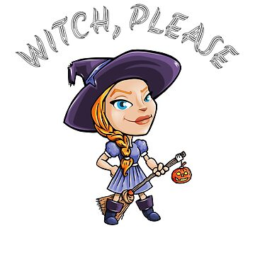 Witch, Please by StudioDesigns