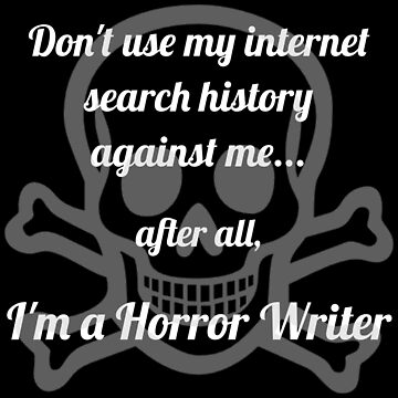 Horror Writer Internet Search History by StudioDesigns
