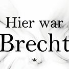 Brecht was never here by PCollection
