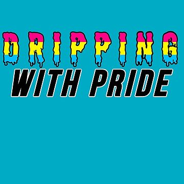 PANSEXUAL dripping with pride by partainkm