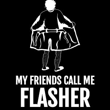 My Friends Call Me Flasher Funny Photographer Pun by zot717