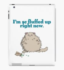 Catnip Cat So Fluffed Up Shirt fluffy kitty 420 iPad Case/Skin