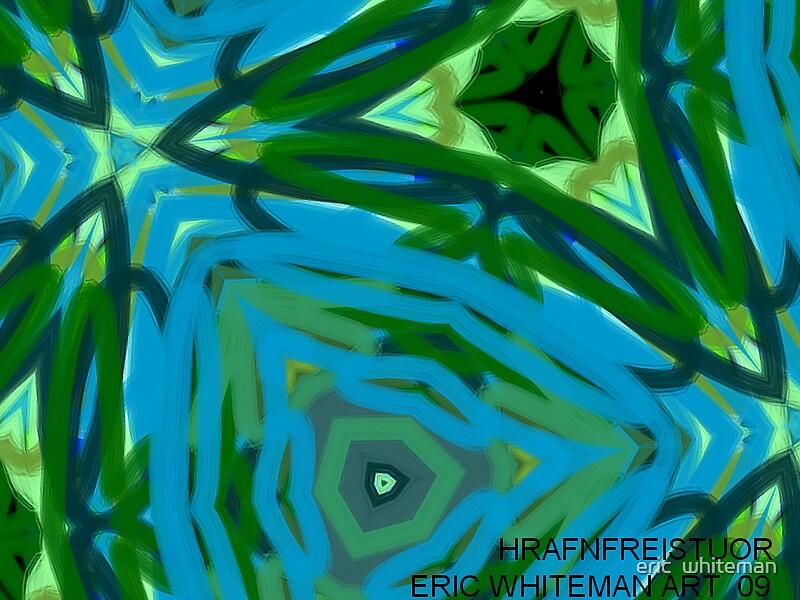 ( HRAFNFREISTUOR ) ERICWHITEMA  ART   by eric  whiteman