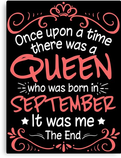 Once Upon A Time There Was A Queen Who Was Born In September by TheTaurus
