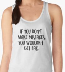 fea91cd8f90d8 Untitled Women s Tank Top. if you don t make mistakes