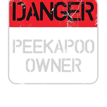 Danger - Peekapoo Owner Sign by ixmanga