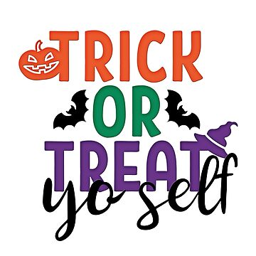 Funny Trick or Treat yo'self Shirt Halloween Party Trick or Treat yourself Gift Idea by MrTStyle