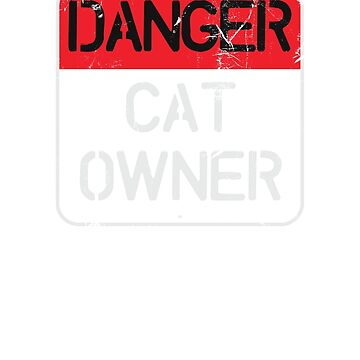 Danger - Cat Owner Sign by ixmanga