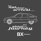 """Citroen BX 16V Graphic Art. """"It's not about the arrival, it's about the journey"""" by RJWautographics"""