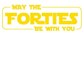 40th Birthday Gifts May The Forties Be With You Shirt 1978 by danny911