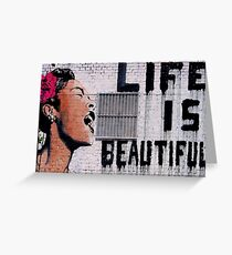Life is Beautiful! Greeting Card