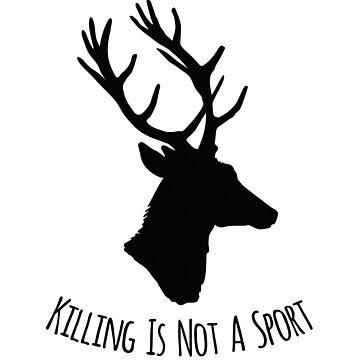 Deer Killing Is Not A Sport by nimm