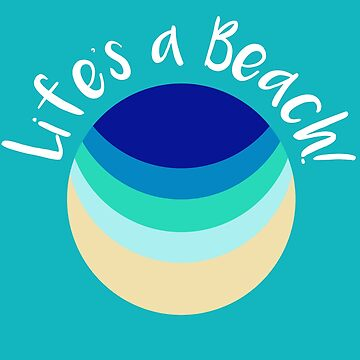 Life's a Beach! by HarizK