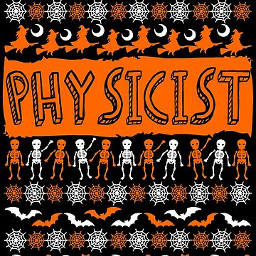 Cool Physicist Ugly Halloween Gift t-shirt by BBPDesigns