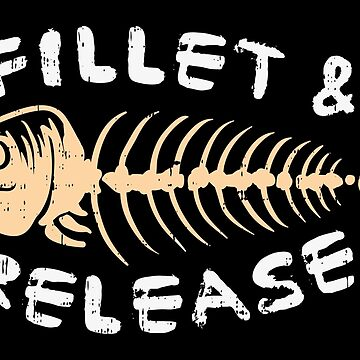 Fillet & Release by ThreadshirtLove