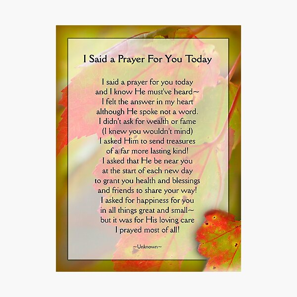 I Said a Prayer For You Today - Inspirational Photographic Print