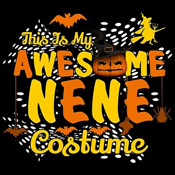 This is My Awesome Nene Costume Funny Gift  by BBPDesigns