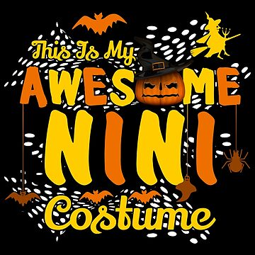 This is My Awesome Nini Costume Funny Gift  by BBPDesigns