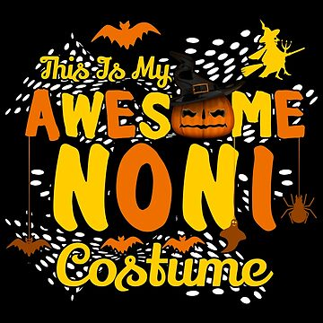 This is My Awesome Noni Costume Funny Gift  by BBPDesigns