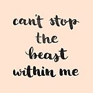Can't stop the beast within me by hazelong