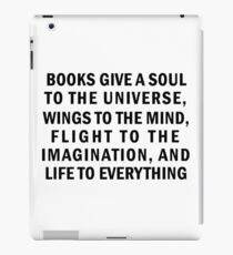Books Give a Soul to the Universe iPad Case/Skin