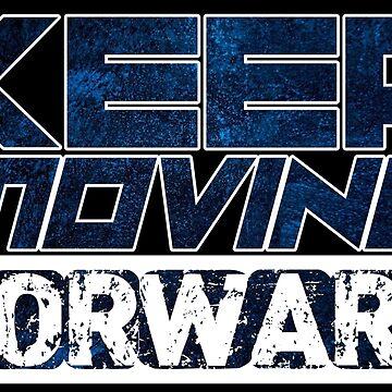 Keep Moving Forward by jasperDesigns