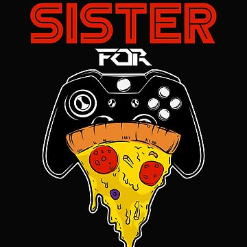 Will Trade Sister For Video Games And Pizza by ShirtPro