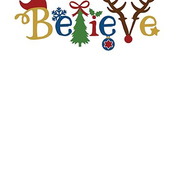 Christmas Shirt For Kids And Adults - Believe by No-Leg-Bones