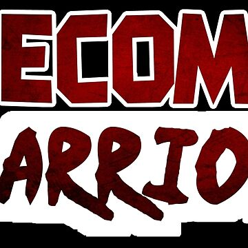 Become a Warrior by jasperDesigns
