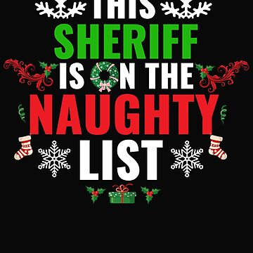 This Sheriif is on the Naughty list Christmas Xmas by losttribe