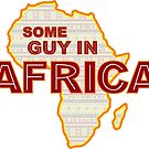 Some Guy in Africa by lewisliberman