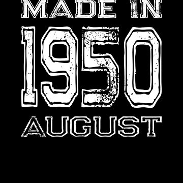 Birthday Celebration Made In August 1950 Birth Year by FairOaksDesigns
