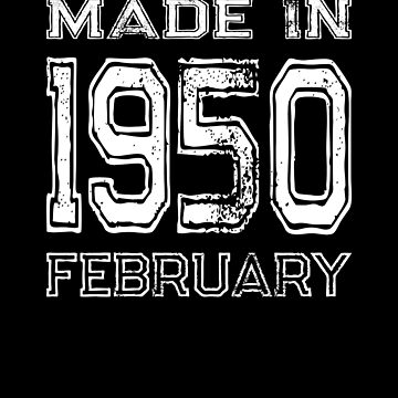 Birthday Celebration Made In February 1950 Birth Year by FairOaksDesigns