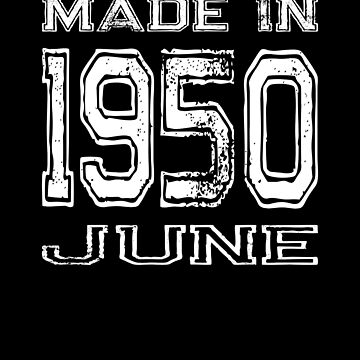 Birthday Celebration Made In June 1950 Birth Year by FairOaksDesigns
