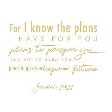 Jeremiah 29:11 in Gold by QthePhotog