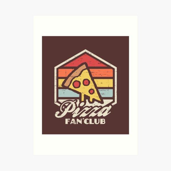 Pizza fan club  Art Print