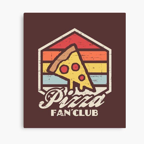 Pizza fan club  Canvas Print