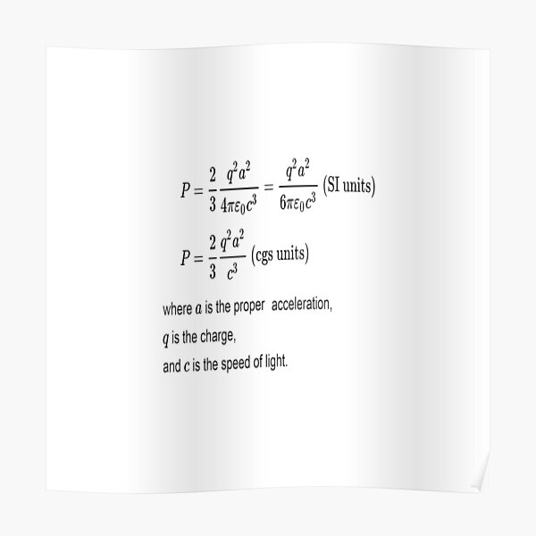 Larmor Formula is the total power radiated by a non relativistic point charge as it accelerates or decelerates Poster