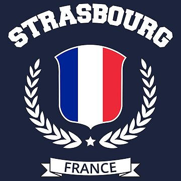 Strasbourg France T-shirt by SayAhh