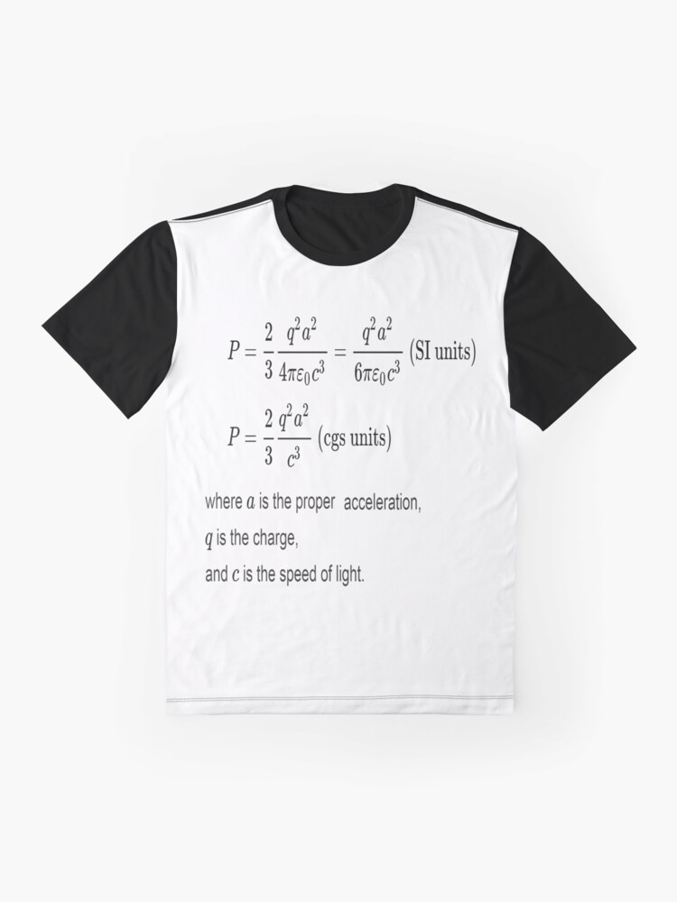 Alternate view of Larmor Formula is the total power radiated by a non relativistic point charge as it accelerates or decelerates Graphic T-Shirt
