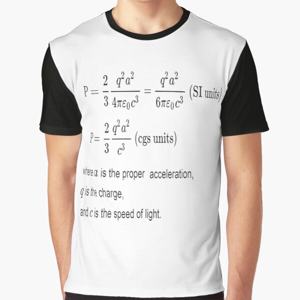 Physics Prints,  Larmor Formula is the total power radiated by a non relativistic point charge as it accelerates or decelerates Graphic T-Shirt