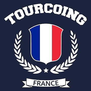 Tourcoing France T-shirt by SayAhh