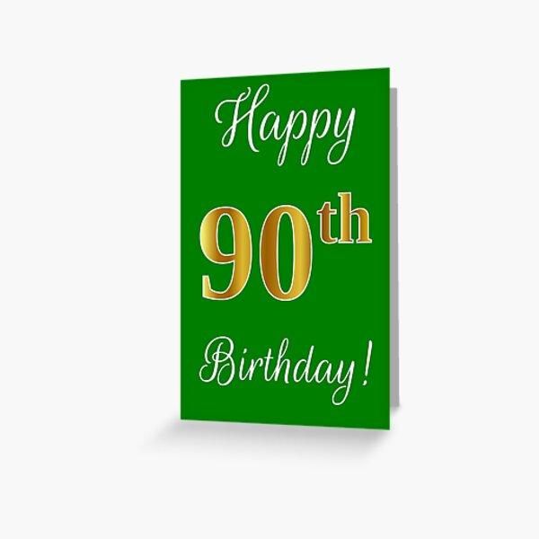 """Elegant, Faux Gold Look Nummer, """"Happy 90. Geburtstag!"""" (Grüner Hintergrund) Grußkarte"""