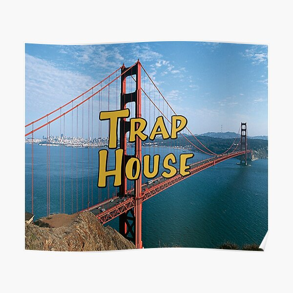 Full House Trap House Poster