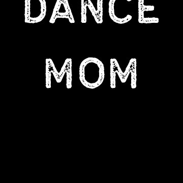 Dancing Shirt Dance Mom White Tap Ballet Cute Gift Hip Hop by threadsmonkey