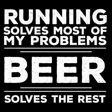 Running Funny Design - Running Solves Most Of My Problems Beer Solves The Rest by kudostees