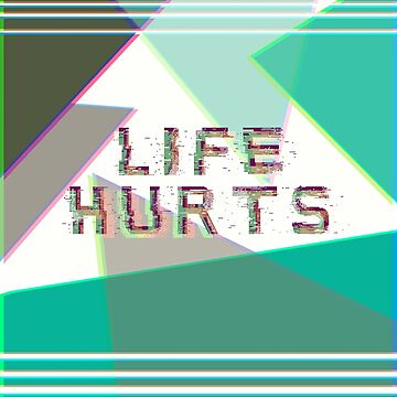 life hurts - aesthetic decorative modern by FandomizedRose