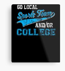 Go Local Sports Team And/Or College Distressed Metal Print
