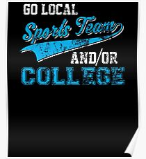 Go Local Sports Team And/Or College Distressed Poster